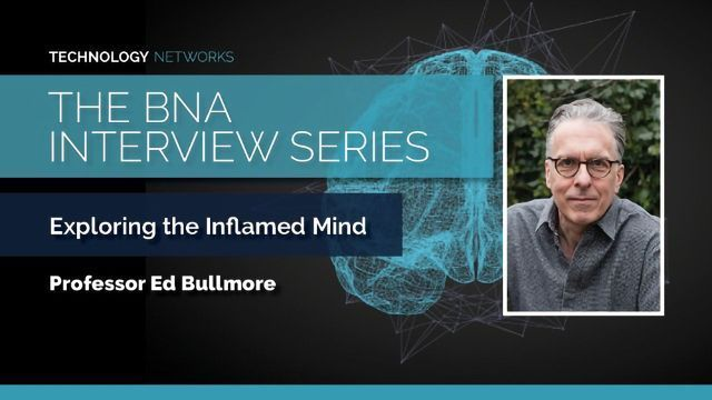 BNA Interview Series: Exploring the Inflamed Mind With Professor Ed Bullmore