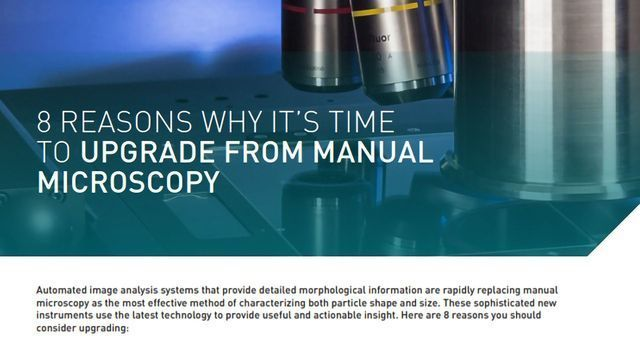8 Reasons Why It's Time to Upgrade From Manual Microscopy