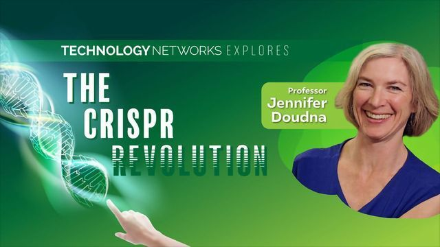 Technology Networks Explores the CRISPR Revolution: An Interview With Professor Jennifer Doudna, Co-developer of CRISPR Genome Editing Technology