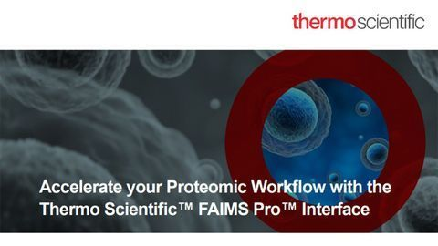 Accelerate Your Proteomic Workflow With FAIMS