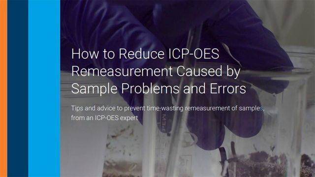 Are You Remeasuring ICP-OES Samples To Be Sure of Your Answers?