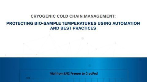 Cryogenic Cold Chain Management: Protecting Bio-Sample Temperatures Using Automation and Best Practices