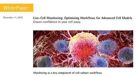 Live-cell Monitoring: Optimizing Workflows for Advanced Cell Models - Ensure Confidence in Your Cell Assay