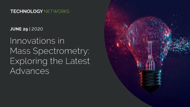 Innovations in Mass Spectrometry: Exploring the Latest Advances