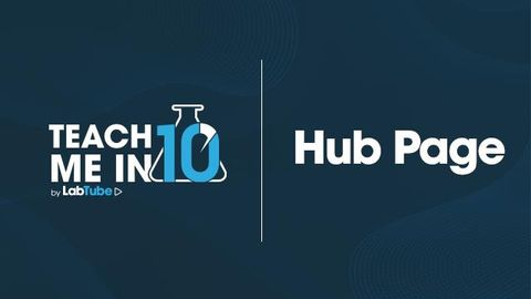 Teach Me in 10 Hub Page