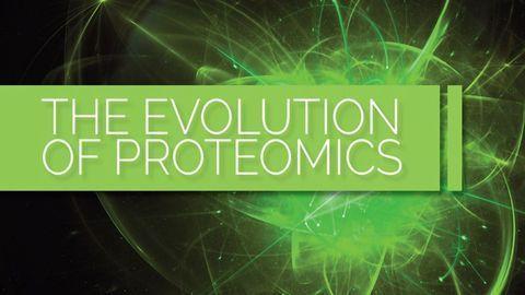 The Evolution of Proteomics