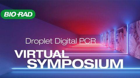 Droplet Digital PCR Virtual Symposium