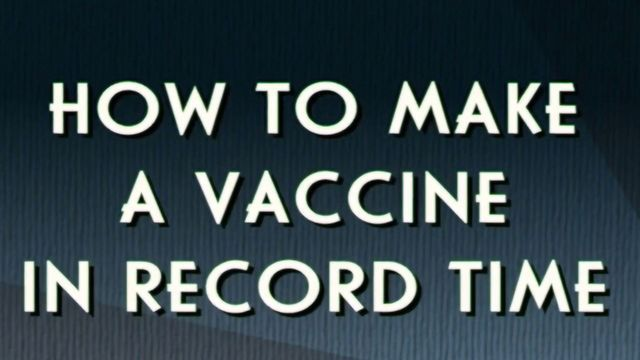 How To Make a Vaccine in Record Time