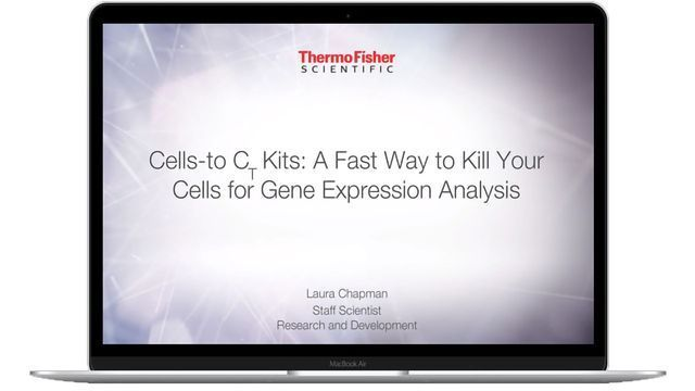 Cells-to-CT Kits: A Fast Way To Kill Your Cells for Gene Expression Analysis