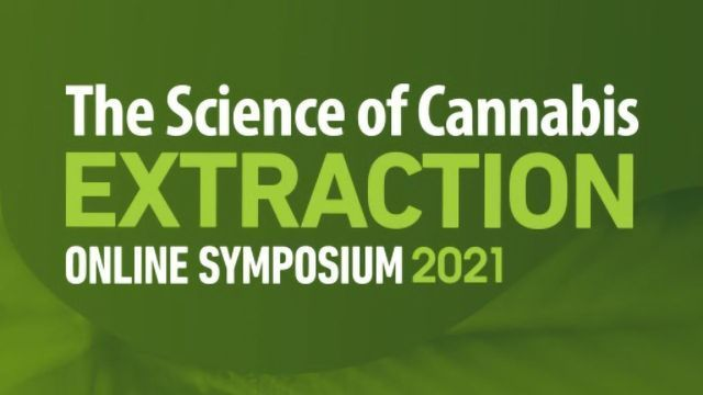 The Science of Cannabis Extraction 2021 Online Symposium