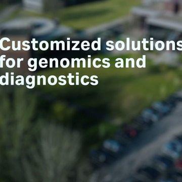 Customize Solutions for Genomics and Diagnostics