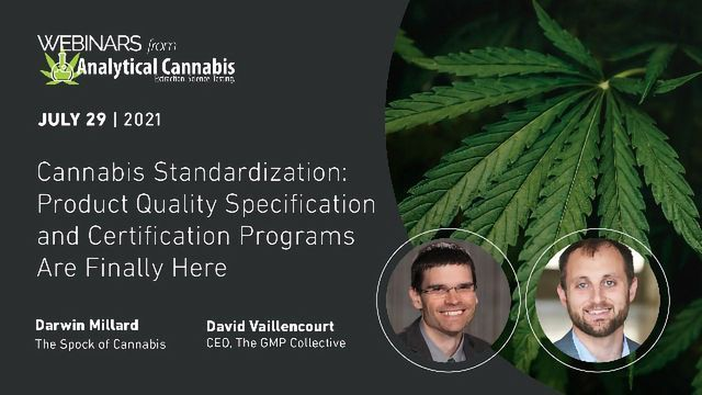 Cannabis Standardization: Product Quality Specification and Certification Programs Are Finally Here