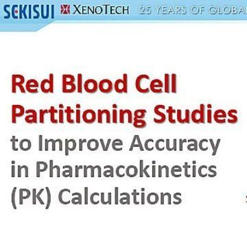 Webinar: Red Blood Cell Partitioning Studies to Improve Accuracy in Pharmacokinetics (PK) Calculations