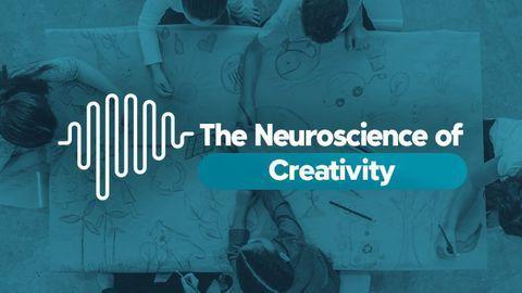 The Neuroscience of... Creativity